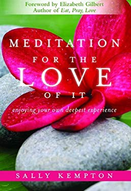 Meditation for the Love of It: Enjoying Your Own Deepest Experience EB2370003205350