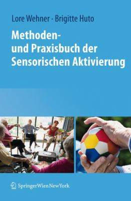 Methoden- Und Praxisbuch Der Sensorischen Aktivierung 9783709105009