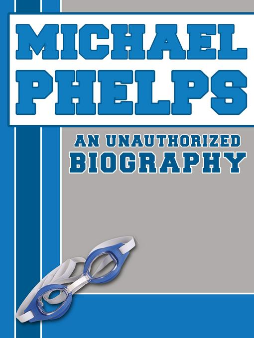Michael Phelps: An Unauthorized Biography EB2370004420820