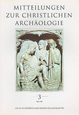 Mitteilungen Zur Christlichen Archaologie, Band 3