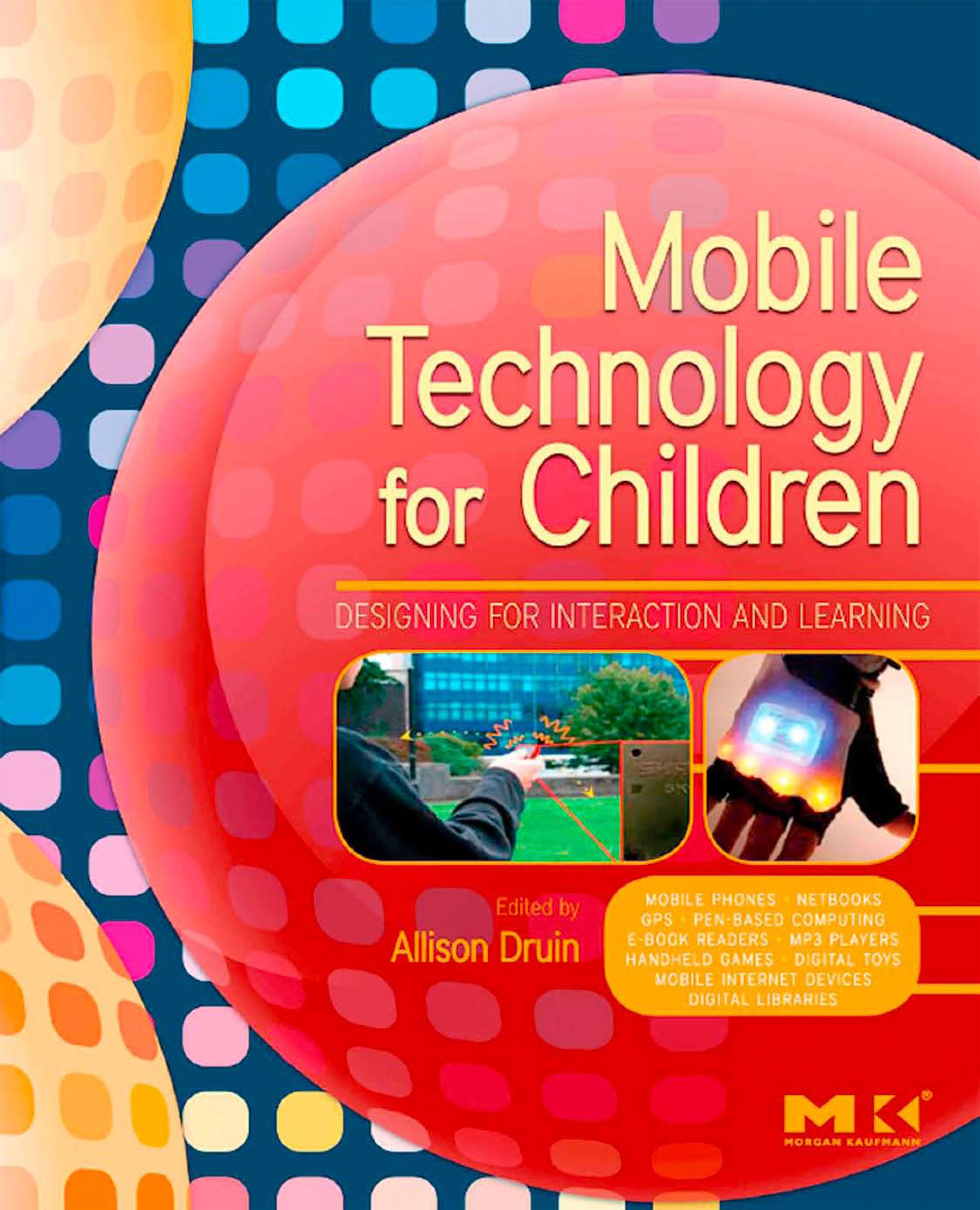 Mobile Technology for Children: Designing for Interaction and Learning EB2370003017472