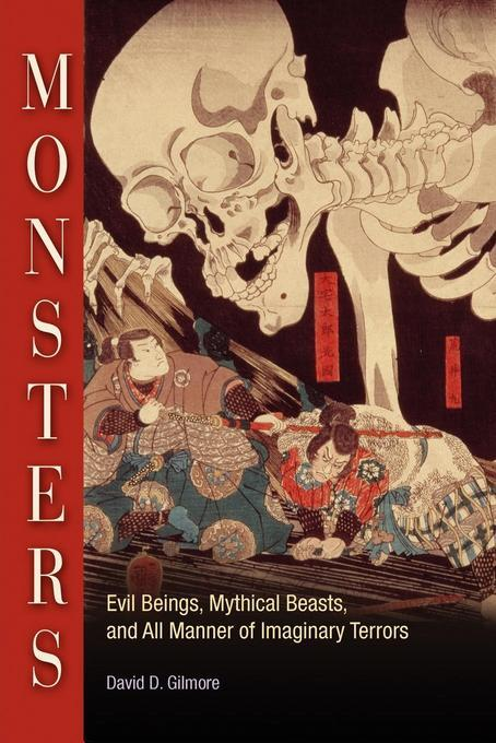 Monsters: Evil Beings, Mythical Beasts, and All Manner of Imaginary Terrors EB2370004395760