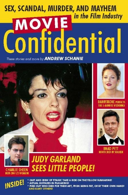 Movie Confidential: Sex, Scandal, Murder and Mayhem in the Film Industry EB2370003216479