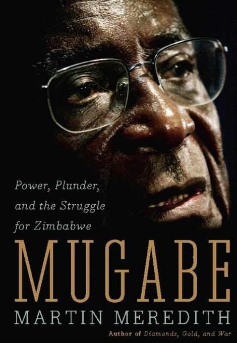 Mugabe: Power, Plunder, and the Struggle for Zimbabwe's Future EB2370003400038