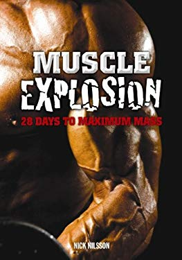 Muscle Explosion: 28 Days to Maximum Mass EB2370003458749