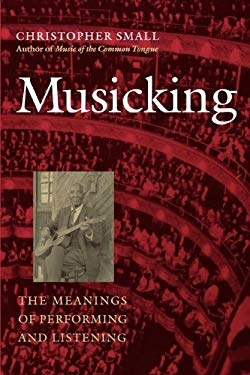 Musicking: The Meanings of Performing and Listening EB2370003296433