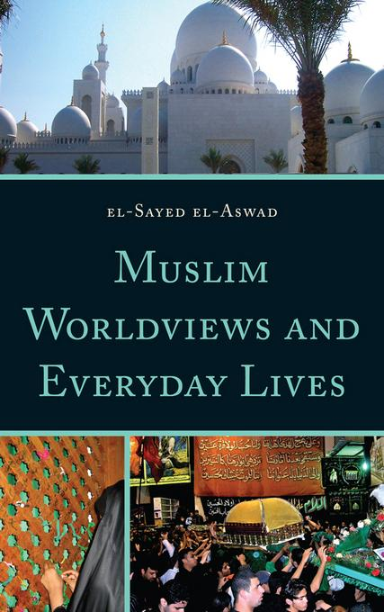 Muslim Worldviews and Everyday Lives EB2370004426372