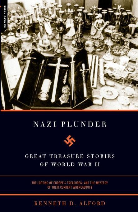 Nazi Plunder: Great Treasure Stories Of World War II EB2370003370942