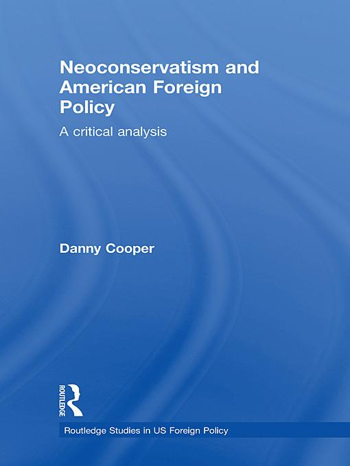 Neoconservatism and American Foreign Policy EB2370003285666