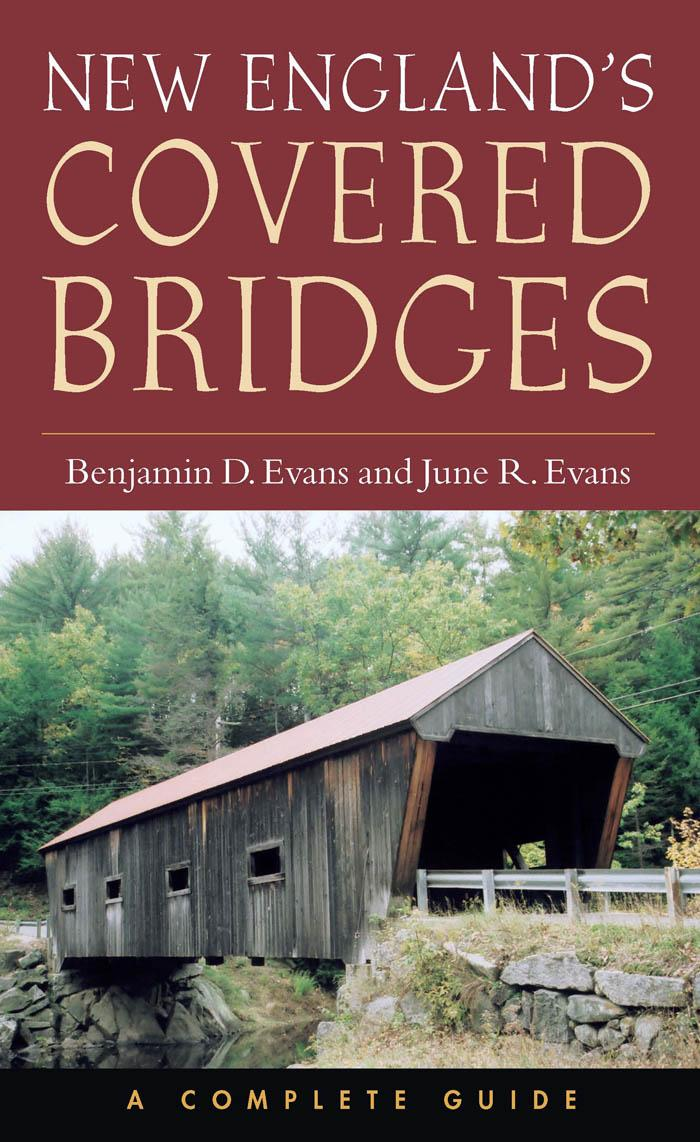 New England's Covered Bridges: A Complete Guide EB2370004490663