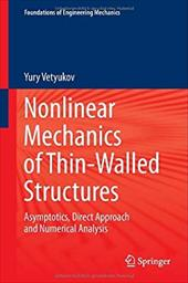 Nonlinear Mechanics of Thin-Walled Structures: Asymptotics, Direct Approach and Numerical Analysis (Foundations of Engineering Mec 22100748