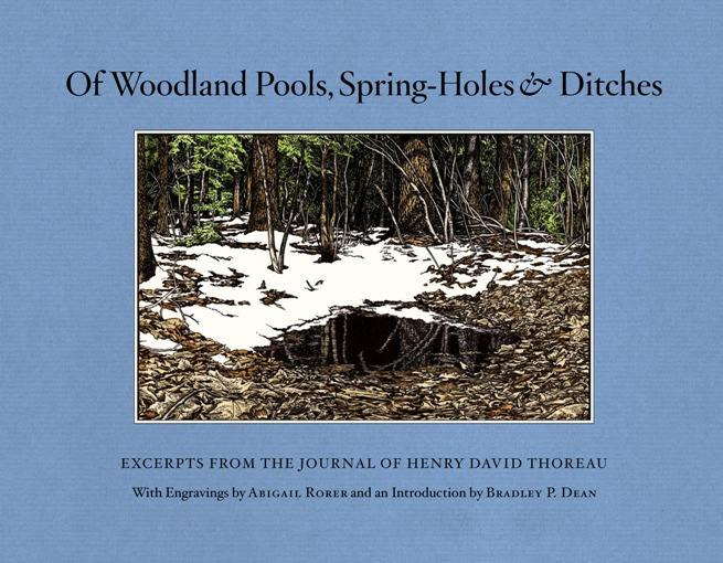 Of Woodland Pools Spring-Holes and Ditches: Excerpts from the Journal of Henry David Thoreau EB2370002786225