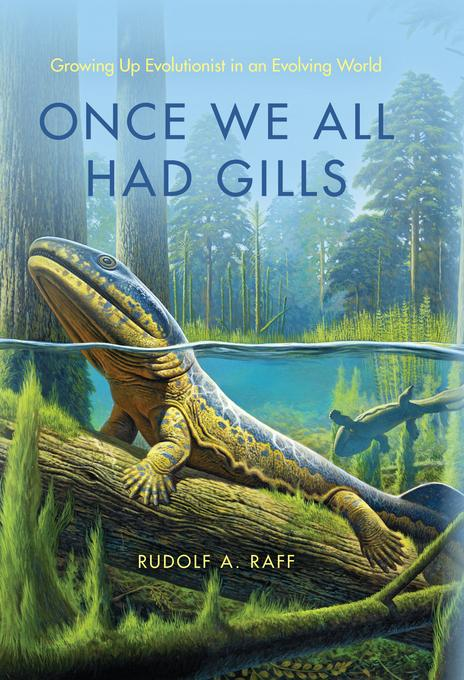 Once We All Had Gills: Growing Up Evolutionist in an Evolving World EB2370004416076