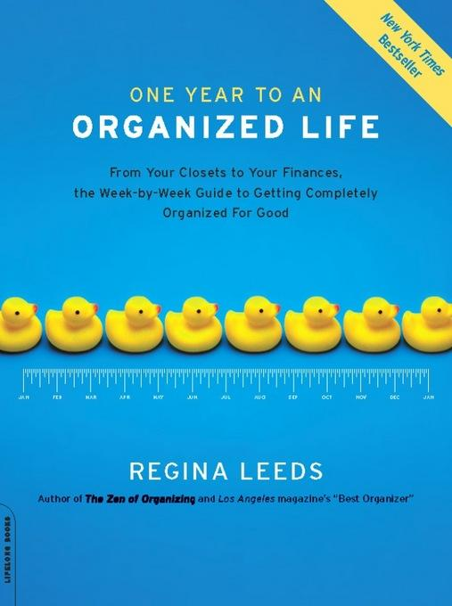 One Year to an Organized Life: From Your Closets to Your Finances, the Week-by-Week Guide to Getting Completely Organized for Good EB2370003844610