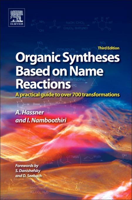 Organic Syntheses Based on Name Reactions: a practical guide to 750 transformations EB2370004189864