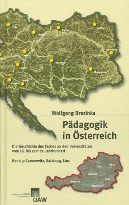 Padagogik in Osterreich: Die Geschichte Des Faches an Den Universitaten Vom 18. Bis Zum 21. Jahrhundert. Band 3: Padagogik an Den Universitaten 9783700140047
