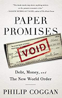 Paper Promises: Debt, Money, and the New World Order EB2370004258942