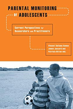 Parental Monitoring of Adolescents: Current Perspectives for Researchers and Practitioners EB2370004186092
