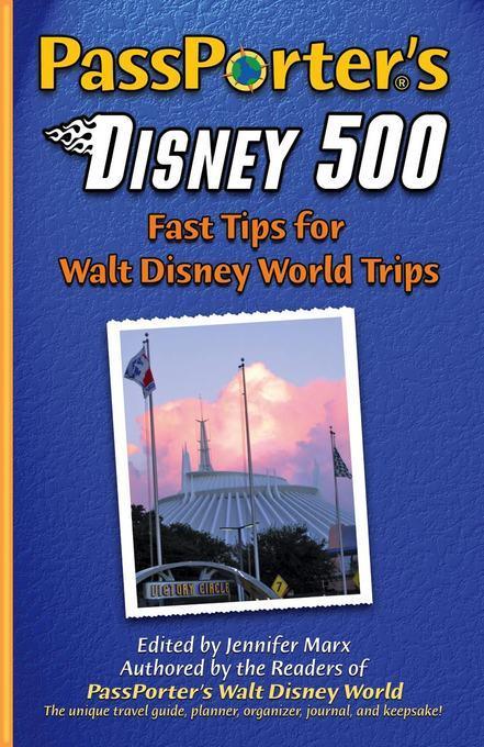 PassPorter's Disney 500: Fast Tips for Walt Disney World Trips EB2370004367026