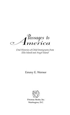 Passages to America: Oral Histories of Child Immigrants from Ellis Island and Angel Island EB2370004234618