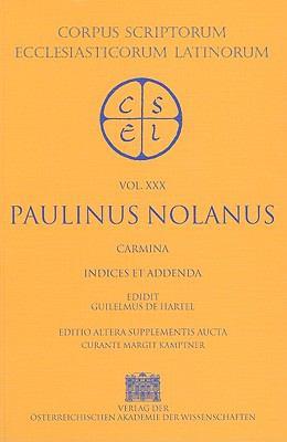 Paulinus Nolanus: Carmina, Indices Et Addenda 9783700128656