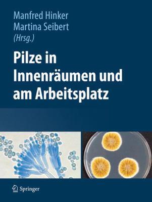 Pilze in Innenr Umen Und Am Arbeitsplatz 9783709112342