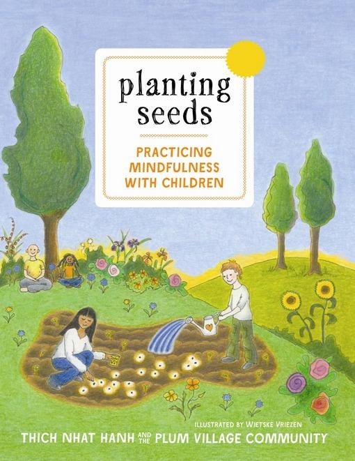 Planting Seeds: Practicing Mindfulness with Children EB2370003879261