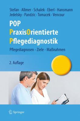 Pop - Praxisorientierte Pflegediagnostik: Pflegediagnosen - Ziele - Ma Nahmen 9783709112830