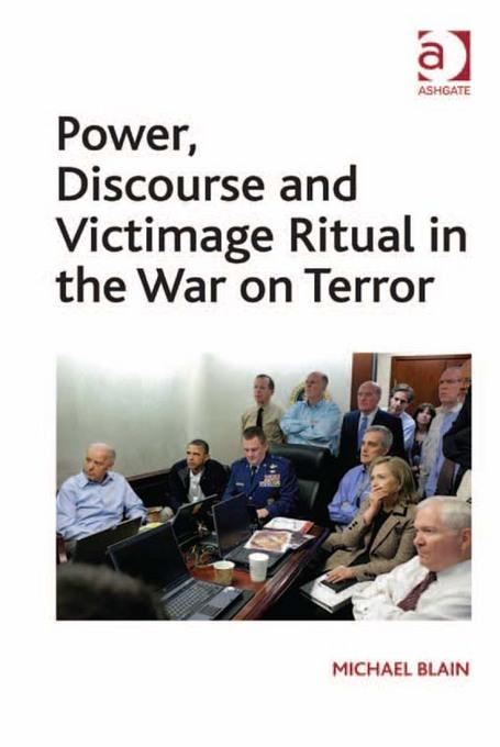 Power, Discourse and Victimage Ritual in the War on Terror EB2370004456270