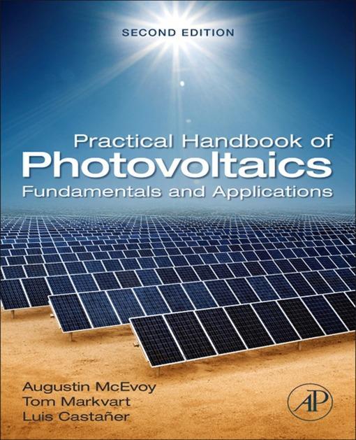 Practical Handbook of Photovoltaics: Fundamentals and Applications EB2370003877755