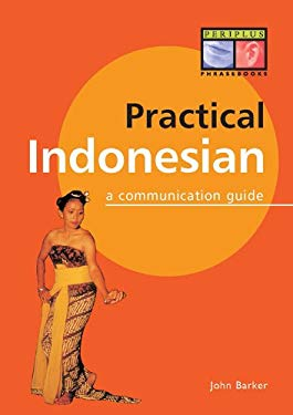 Practical Indonesian Phrasebook: A Communication Guide EB2370004256603