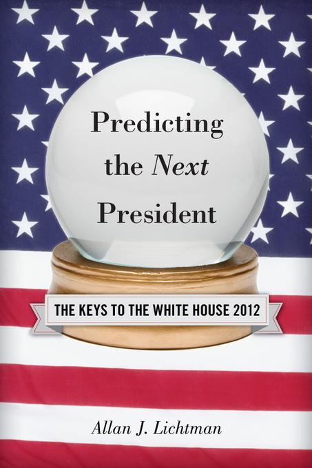 Predicting the Next President: The Keys to the White House EB2370004363127