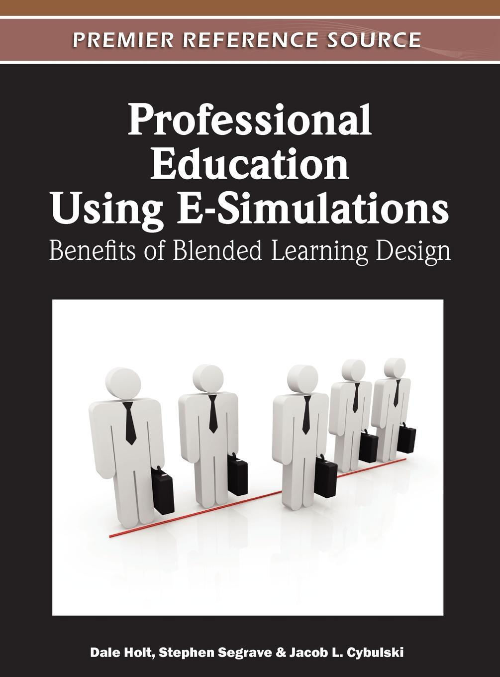 Professional Education Using E-Simulations: Benefits of Blended Learning Design EB2370003869200