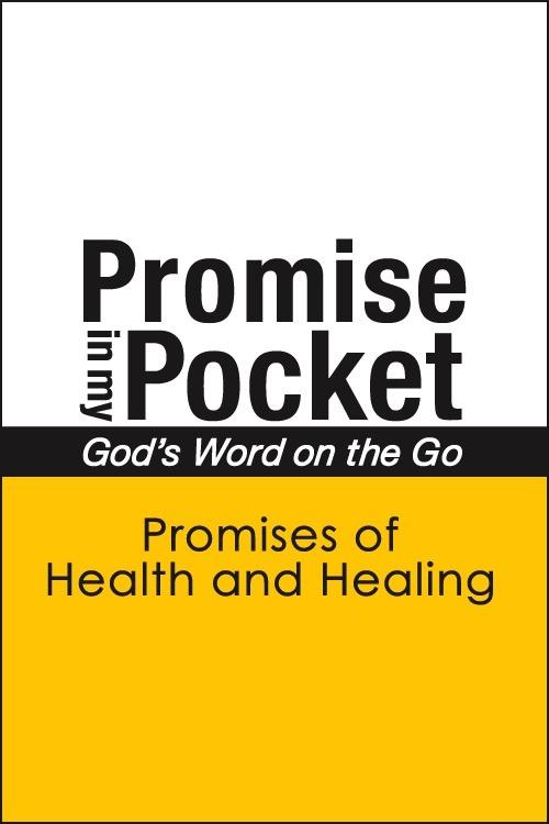 Promise In My Pocket, God's Word on the Go: Promises of Health and Healing EB2370003787054