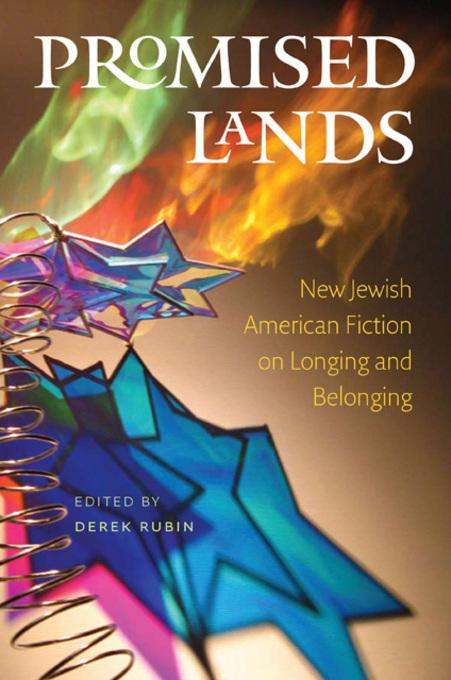Promised Lands: New Jewish American Fiction on Longing and Belonging EB2370003017816