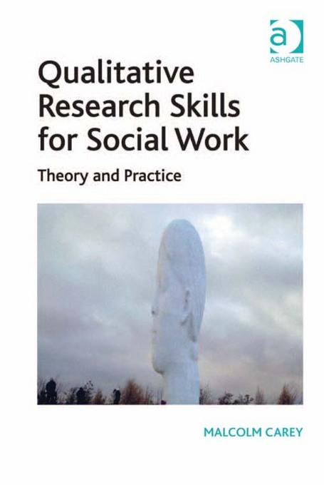 Qualitative Research Skills for Social Work: Theory and Practice EB2370004456133