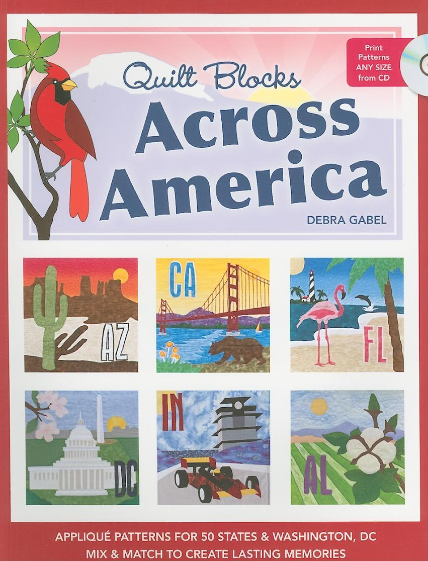 Quilt Blocks Across America: Applique Patterns for 50 States & Washington, D.C., Mix & Match to Create Lasting Memories EB2370003840117