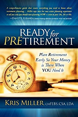 READY FOR PRETIREMENT: Plan Retirement Early So Your Money is There When You Need It EB2370004403144