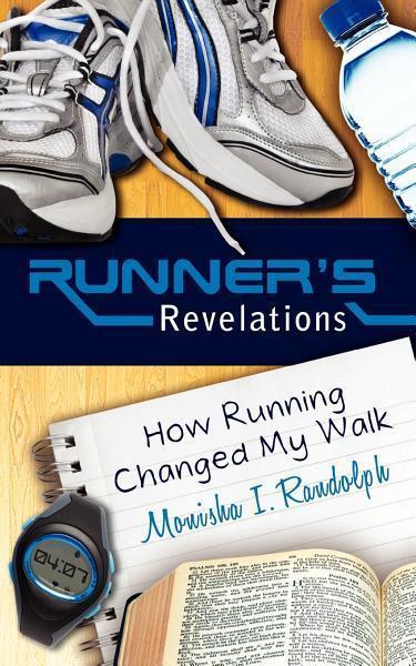 RUNNER'S REVELATIONS: HOW RUNNING CHANGED MY WALK EB2370003396881