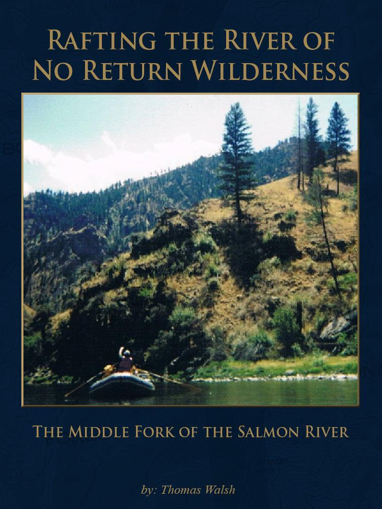 Rafting the River of No Return Wilderness - The Middle Fork of the Salmon River EB2370003376357