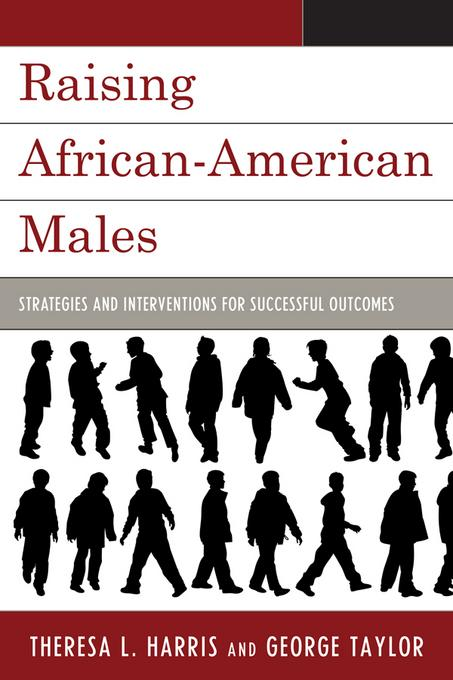 Raising African-American Males: Strategies and Interventions for Successful Outcomes EB2370004327464