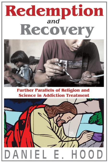Redemption and Recovery: Further Parallels of Religion and Science in Addiction Treatment EB2370004506784