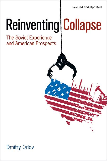 Reinventing Collapse: The Soviet Experience and American Prospects EB2370003369519
