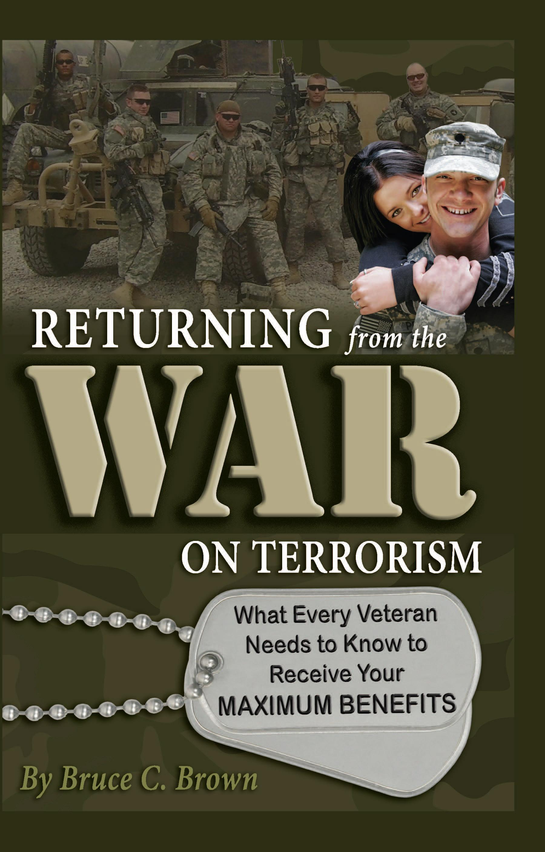 Returning From the War on Terrorism: What Every Veteran Needs to Know to Receive Your Maximum Benefits EB2370003891027
