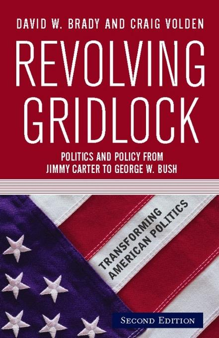 Revolving Gridlock: Politics and Policy from Jimmy Carter to George W. Bush EB2370003810202