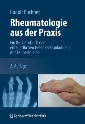 Rheumatologie Aus Der Praxis: Ein Kurzlehrbuch Der Entz Ndlichen Gelenkerkrankungen Mit Fallbeispielen 9783709110430
