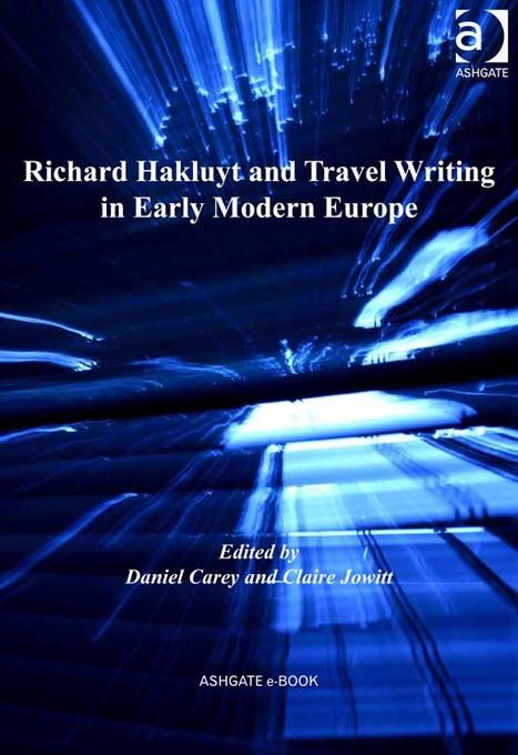 Richard Hakluyt and Travel Writing in Early Modern Europe EB2370004456157