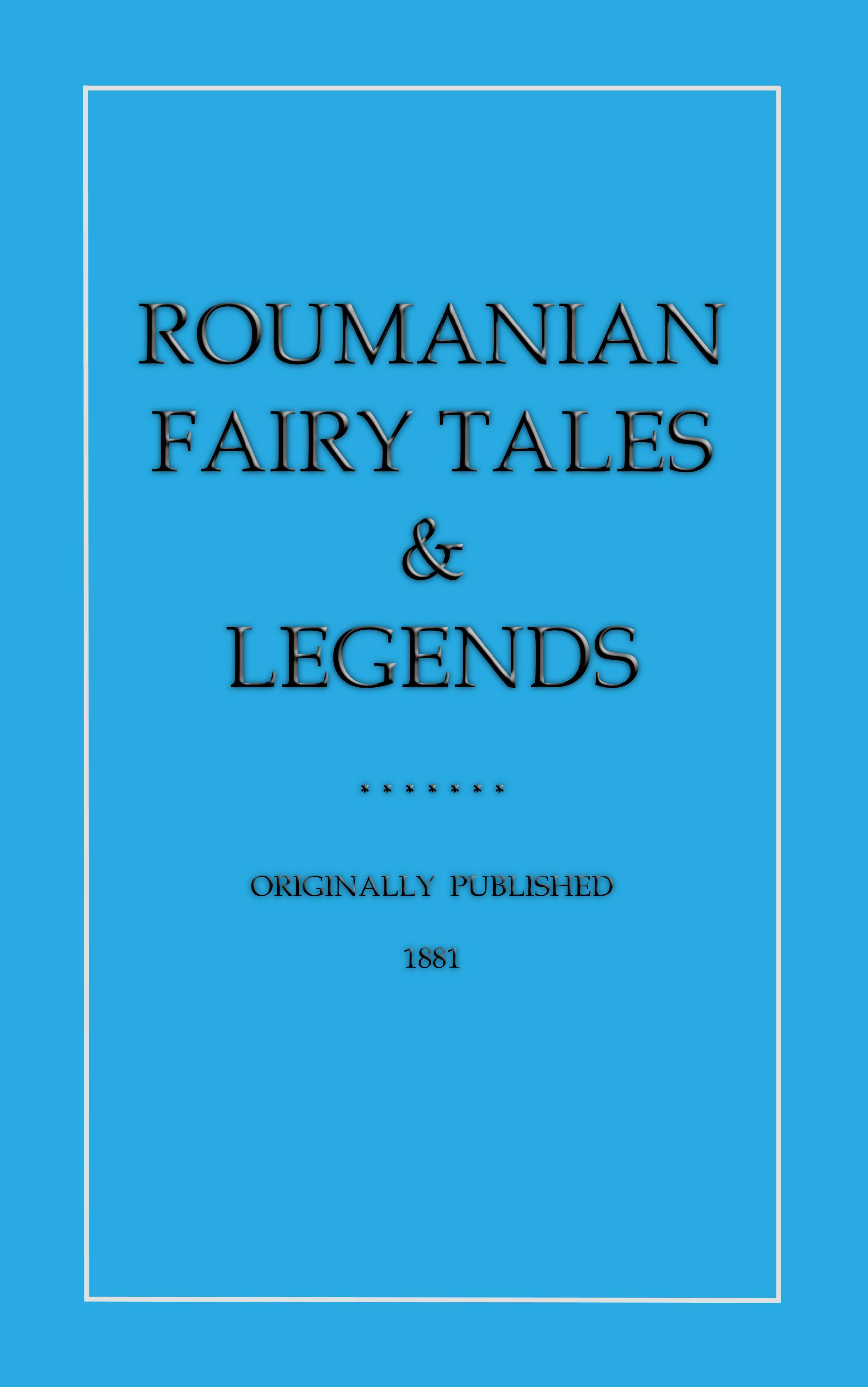 Roumanian Fairytales and Legends