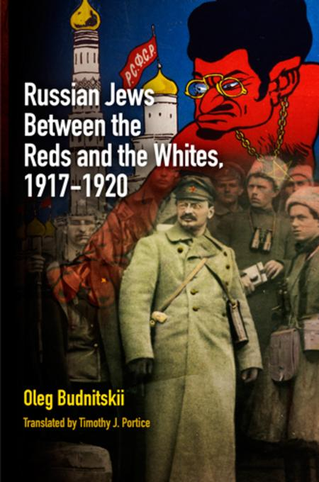 Russian Jews Between the Reds and the Whites, 1917-1920 EB2370004490328