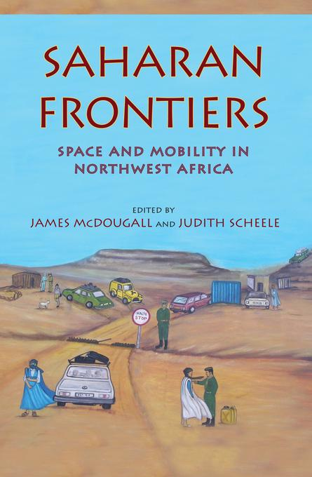 Saharan Frontiers: Space and Mobility in Northwest Africa EB2370004382975